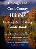Chicago & Cook County Illinois Fishing & Floating Guide Book (Illinois Fishing & Floating Guide Books, IL1A)
