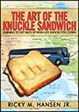 The Art of the Knuckle Sandwich