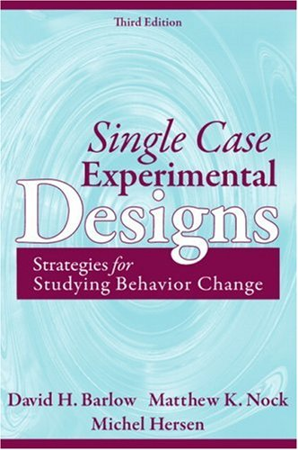 Single Case Experimental Designs: Strategies for Studying...