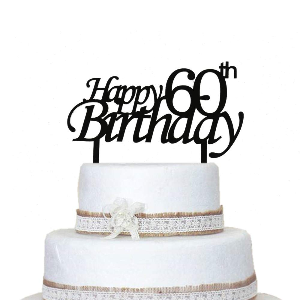 Outstanding Happy 60Th Birthday Cake Topper Sixty Years Old Celebrating Funny Birthday Cards Online Alyptdamsfinfo