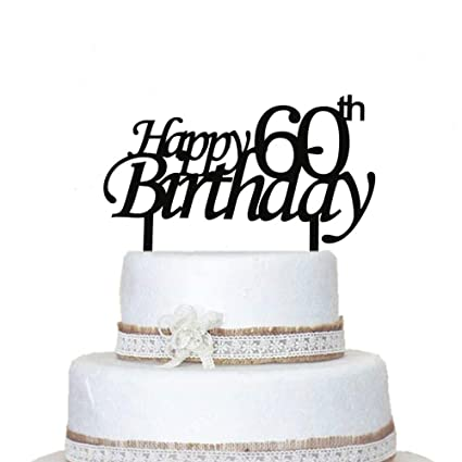 Tremendous Happy 60Th Birthday Cake Topper Sixty Years Old Celebrating Funny Birthday Cards Online Alyptdamsfinfo