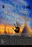 The Native American Story Book Stories Of The American Indians For Children (Walking With Spirits)