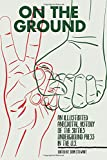 On the Ground: An Illustrated Anecdotal History of the Sixties Underground Press in the U.S.
