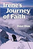 Irene's Journey of Faith, Dave Dias, 141968390X