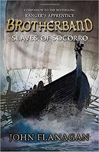 Brotherband: Slaves of Socorro: Book Four by John Flanagan (2014-07-03)
