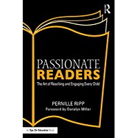 Passionate Readers: The Art of Reaching and Engaging Every Child (Eye on Education) (English Edition)