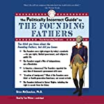 The Politically Incorrect Guide to the Founding Fathers | Brion McClanahan
