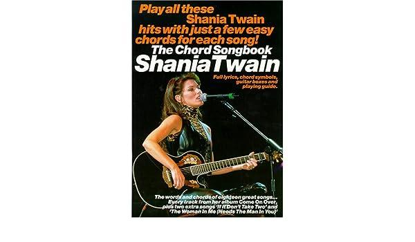 The Chord Songbook: Shania Twain: 9780711981133: Amazon.com: Books