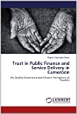 Trust in Public Finance and Service Delivery in Cameroon, Rogers Tabe Egbe Orock, 3659178799