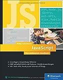 JavaScript: Das umfassende Handbuch für Einsteiger, Fortgeschrittene und Profis. Inkl. ECMAScript 6, Node.js, Objektorientierung und funktionale Programmierung