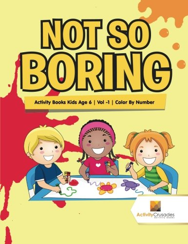 Download Not So Boring : Activity Books Kids Age 6  Vol -1  Color By Number PDF