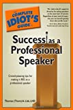 img - for The Complete Idiot's Guide to Success as a Professional Speaker by Lisk Ph.D., Thomas A. (2008) Paperback book / textbook / text book