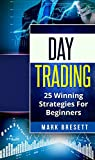 Day Trading: 25 Winning Strategies For Beginners