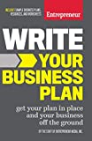 entrepreneur press - Write Your Business Plan: Get Your Plan in Place and Your Business off the Ground
