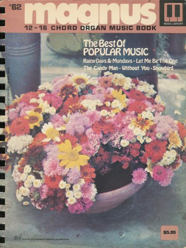 (Magnus 12-16 Chord Organ Music Book: #62 The Best of Popular Music)