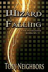 Wizard Falling (The Five Kingdoms Book 7) (English Edition)