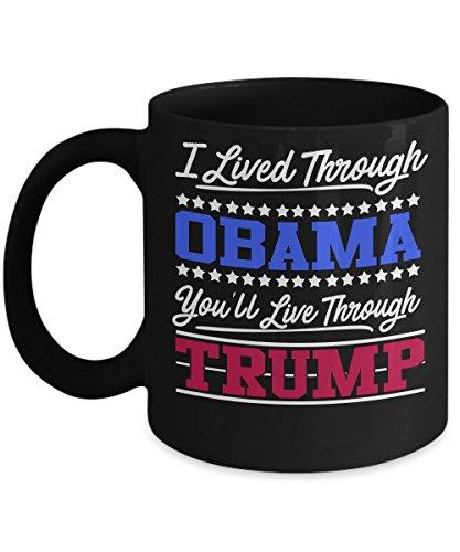 Shirt White I Lived Through Obama You'll Live Through Trump 2017 Coffee Mug 11oz -