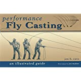 Performance Fly Casting: An Illustrated Guide