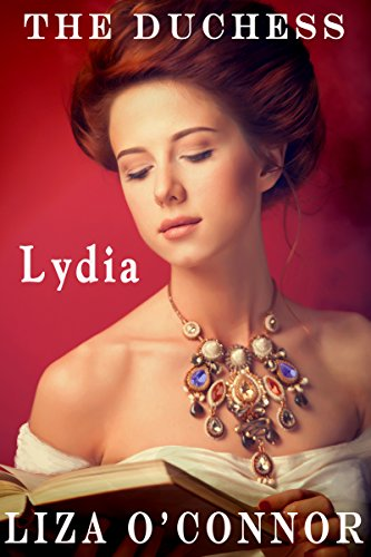 The Duchess Lydia (Lydia Bennet's Story Book 2)