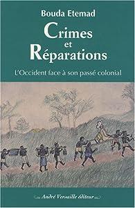 Crimes et réparations : L'Occident face à son passé colonial par Bouda Etemad
