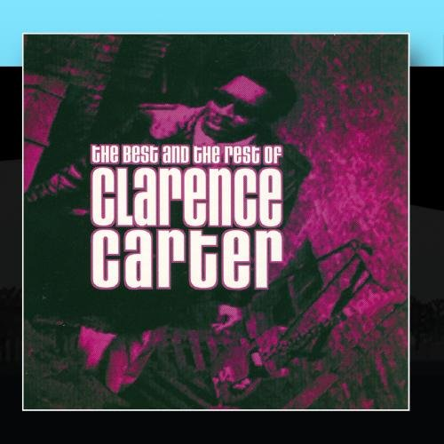 The Best and The Rest Of Clarence Carter