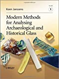 Modern Methods for Analysing Archaeological and Historical Glass, , 0470516143