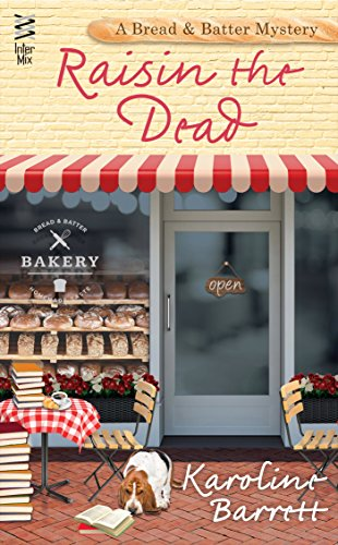 - Raisin the Dead (A Bread and Batter Mystery Book 2)