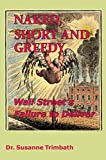 Naked, Short and Greedy: Wall Street's Failure to