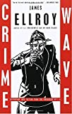 Crime Wave: Reportage and Fiction from the Underside of L.A.