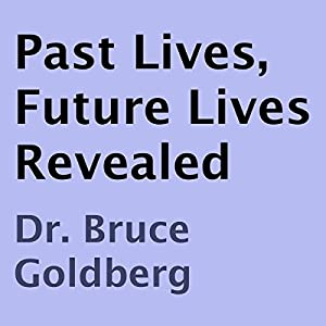 Past Lives, Future Lives Revealed Audiobook