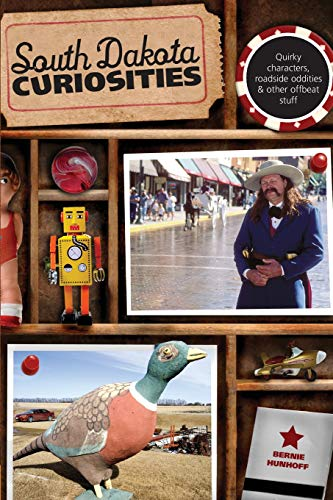 Custer State Park Black Hills - South Dakota Curiosities: Quirky Characters, Roadside Oddities & Other Offbeat Stuff (Curiosities Series)