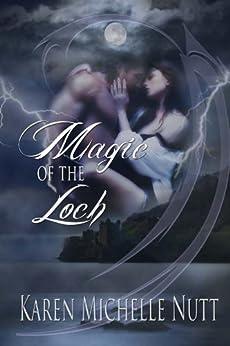 Magic of the Loch by [Nutt, Karen Michelle]