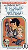 Who Killed Harlowe Thrombey (Choose Your Own Adventure, 9) by Edward Packard (1982-11-08)