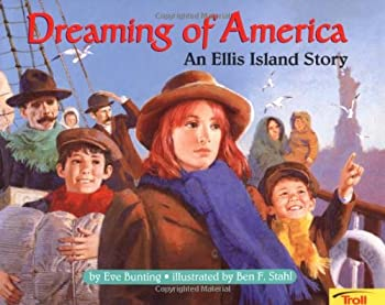 Dreaming of America: An Ellis Island Story 0816765200 Book Cover