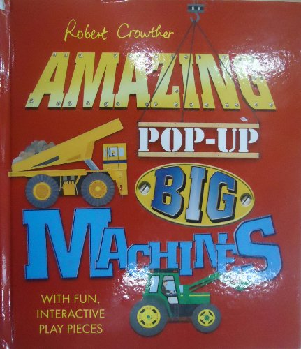Robert Crowther's Amazing Pop-Up Big Machines by Candlewick Press (Image #2)
