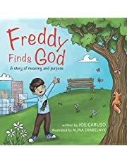 Freddy Finds God: A Story of Meaning and Purpose