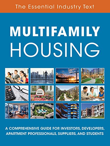 Multifamily Housing: A Comprehensive Guide for Investors, Developers,  Apartment Professionals, Suppliers and Students