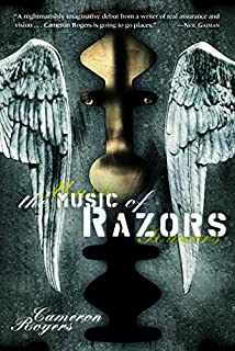 The Music of Razors: A Novel