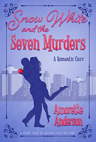 Snow White and the Seven Murders: A Romantic Cozy Novella (Fairy Tale Retelling Cozy Mystery Book 1) by [Anderson, Amorette]