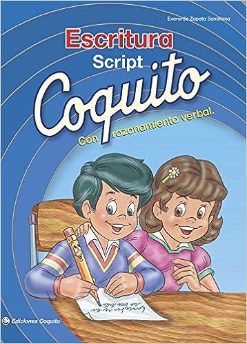 Coquito Escritura Script con Razonamiento Verbal (Spanish Edition): Everardo Zapata-santillana: 9780983637769: Amazon.com: Books
