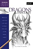 Dragons & Fantasy: Unleash your creative beast as you conjure up dragons, fairies, ogres, and other fantastic creatures (Drawing Made Easy)