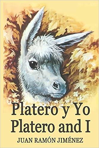 Platero y Yo/Platero and I: Illustrated Bilingual Spanish/English ...