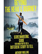 Beyond the Hero's Journey: A screenwriting guide for when you've got a different story to tell