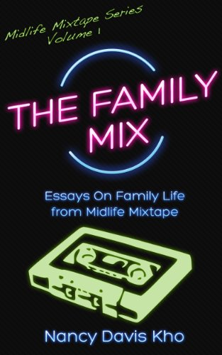 The Family Mix: Essays on Family Life from MidlifeMixtape.com (Midlife Mixtape Book 1)