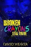 #7: Broken Crayons Still Color: Based on a True Story