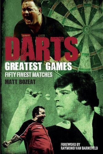Darts Greatest Games: Fifty Finest Matches from the World of Darts