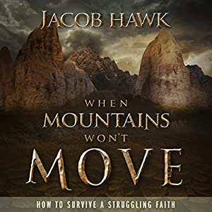 When Mountains Won't Move Audiobook