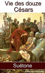 Vie des douze Césars (Intégrale) Suétone par  Suétone