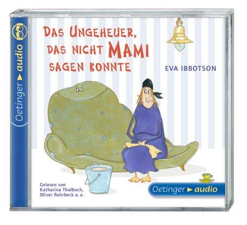 Das Ungeheuer, das nicht Mami sagen konnte (CD): Ungekürzte Lesung