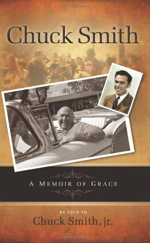 Chuck Smith Autobiography: A Memoir of Grace